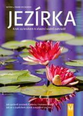 Heckerovi Frank a Katrin: Jezírka - Krok za krokem k vlastní vodní zahradě