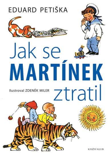 Petiška Eduard, Miler Zdeněk: Jak se Martínek ztratil