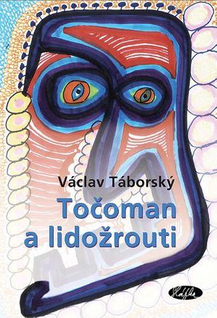 Táborský Václav: Točoman a lidožrouti