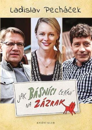 Pecháček Ladislav: Jak básníci čekají na zázrak