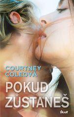 Coleová Courtney: Pokud zůstaneš