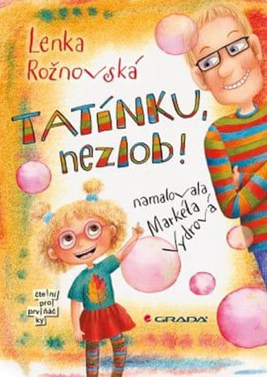 Rožnovská Lenka, Vydrová Markéta,: Tatínku, nezlob!