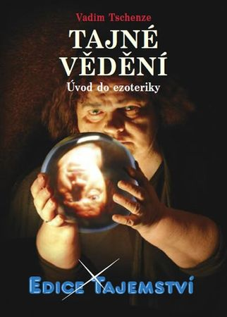 Tschenze Vadim: Tajné vědění - Úvod do ezoteriky