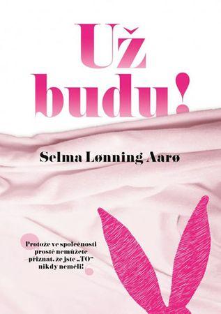 Lonning Aaro Selma: Už budu!