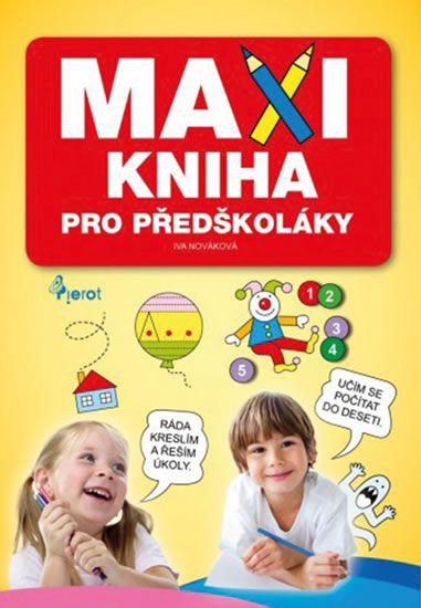 Nováková Iva: Maxikniha pro předškoláky