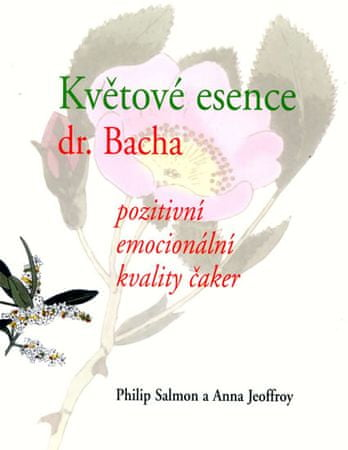 Salmon Philips, Jeoffroy Anna: Květové esence Dr. Bacha