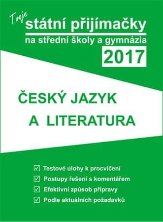 Tvoje státní přijímačky na SŠ a gymnázia 2017 - ČJ a literatura