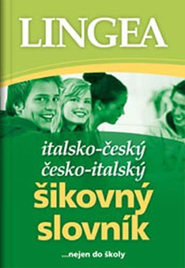 Italsko-český, česko italský šikovný slovník...… nejen do školy
