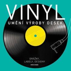 Evans Mike: Vinyl - Umění výroby desek