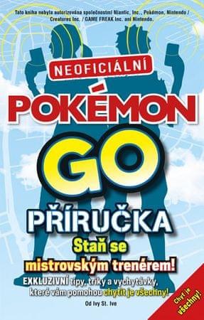 St. Ive Ivy: Pokémon GO. Neoficiální příručka