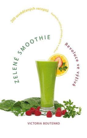 Boutenko Victoria: Zelené smoothie - Revoluce ve výživě