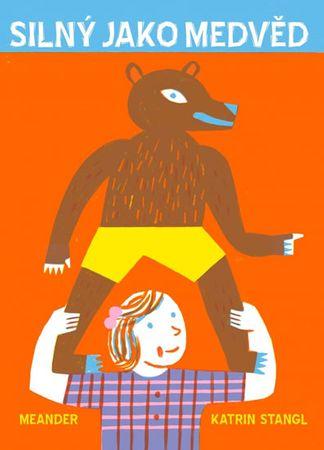 Stangl Katrin: Silný jako medvěd
