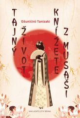 Tanizaki Džuničiró: Tajný život knížete z Musaši