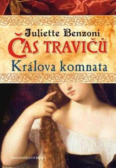 Benzoni Juliette: Čas travičů - Králova komnata
