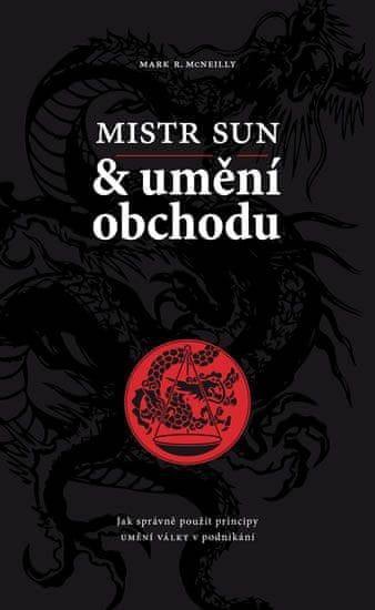 McNeilly Mark R.: Mistr Sun a umění obchodu - Jak správně