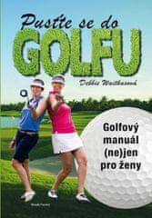 Waitkusová Debbie: Pusťte se do golfu - Golfový manuál (ne)jen pro ženy