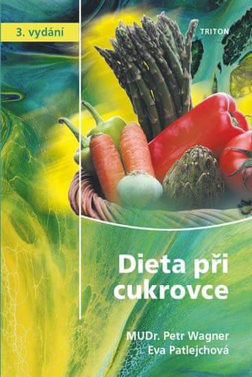 Wagner Petr, Patlejchová Eva,: Dieta při cukrovce