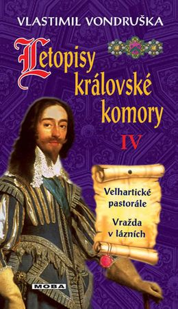 Vondruška Vlastimil: Letopisy královské komory IV. - Velhartické pastorále / Vražda v lázních