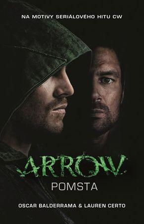 Balderrama Oscar, Certo Lauren,: Arrow 1 - Pomsta