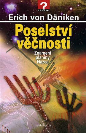 Däniken Erich von: Poselství věčnosti - Znamení planiny Nazca
