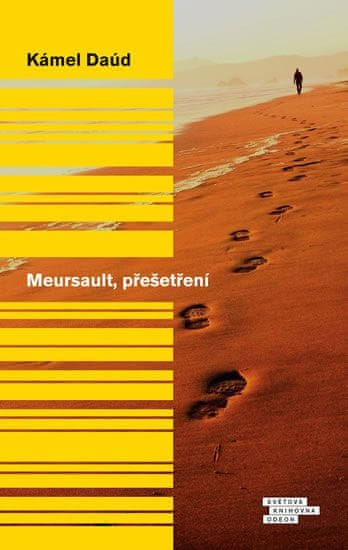 Daúd Kámel: Meursault, přešetření