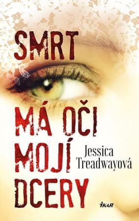 Treadwayová Jessica: Smrt má oči mojí dcery
