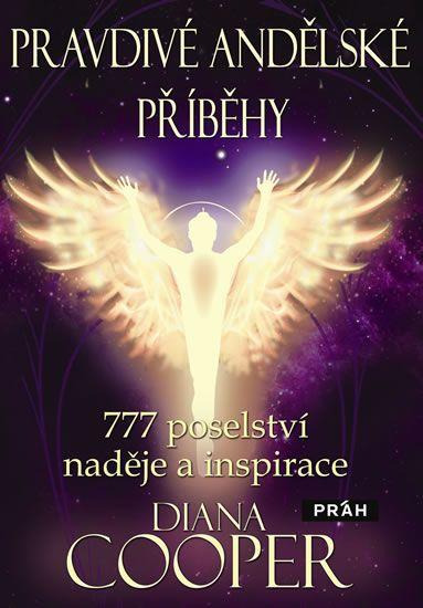 Cooperová Diana: Pravdivé andělské příběhy - 777 poselství naděje a inspirace