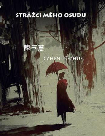 Jü-chuej Čchen: Strážci mého osudu