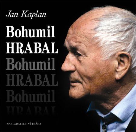 Kaplan Jan: Bohumil Hrabal