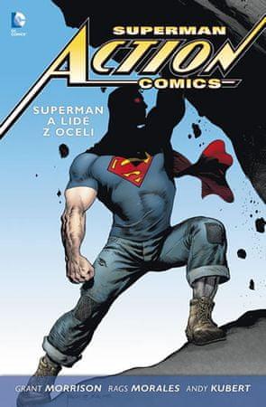 Morrison Grant, Morales Rags,: Superman Action Comics 1 - Superman a lidé z oceli