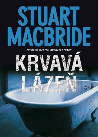 MacBride Stuart: Krvavá lázeň - Žulovým městem obchází strach