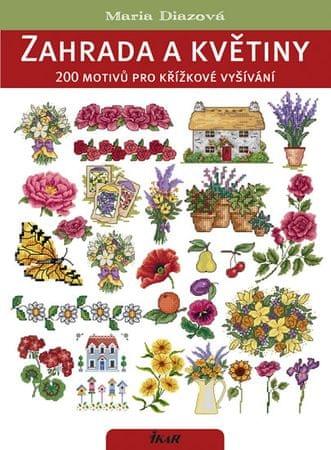 Diazová Maria: Zahrada a květiny. 200 motivů pro křížkové vyšívání
