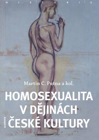 Putna Martin C.: Homosexualita v dějinách české kultury - brož.