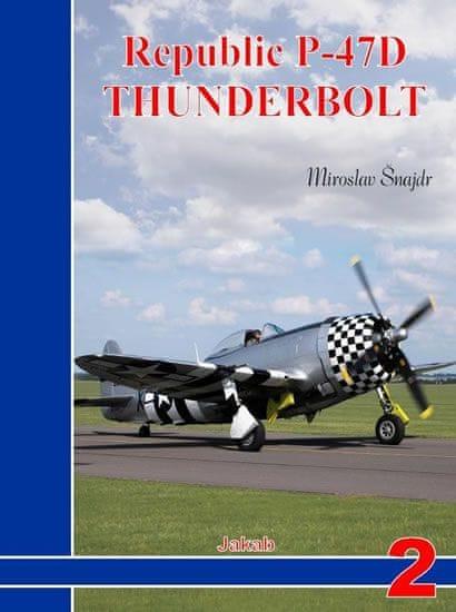 Šnajdr Miroslav: Republic P-47D Thunderbolt