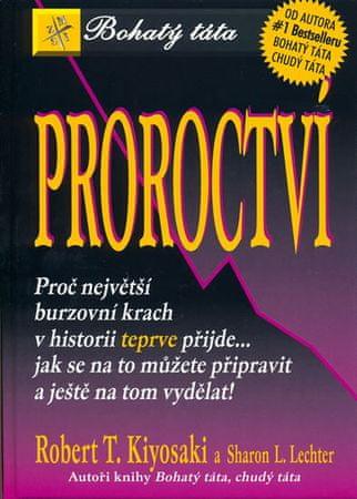 Kiyosaki Robert T.: Proroctví - Bohatý táta