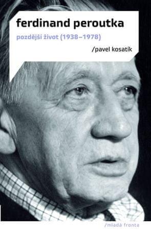 Kosatík Pavel: Ferdinand Peroutka - Pozdější život (1938-1978)