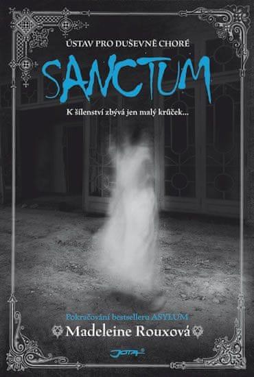 Rouxová Madeleine: Sanctum - Ústav pro duševně choré