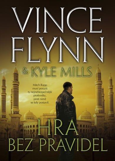 Flynn Vince, Mills Kyle: Hra bez pravidel