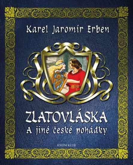 Erben Karel Jaromír: Zlatovláska a jiné české pohádky
