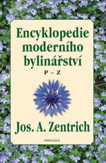 Zentrich Josef A.: Encyklopedie moderního bylinářství P-Z