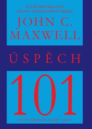 Maxwell John C.: Úspěch 101 - Co potřebuje každý znát