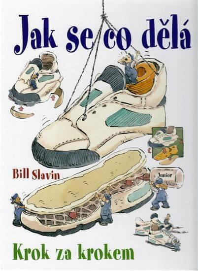 Slavin Bill: Jak se co dělá - krok za krokem