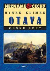Klimek Hynek: Neznámé Čechy - Otava - České řeky