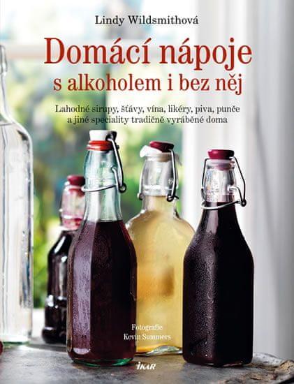 Wildsmithová Lindy: Domácí nápoje s alkoholem i bez něj