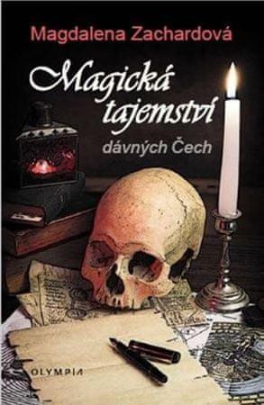 Zachardová Magdalena: Magická tajemství dávných Čech
