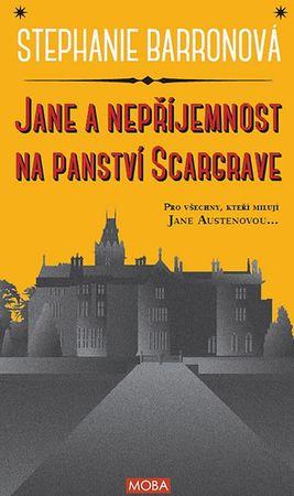 Barronová Stephanie: Jane a nepříjemnost na panství Scargrave