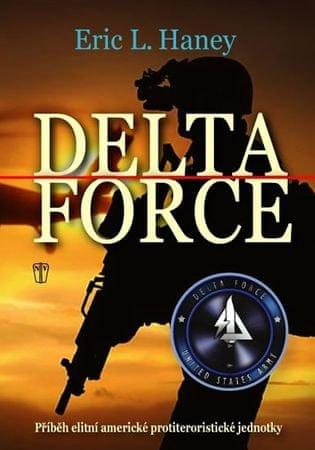 Haney Eric L.: Delta Force - Příběh elitní americké protiteroristické jednotky