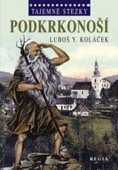 Koláček Luboš Y.: Tajemné stezky - Podkrkonoší