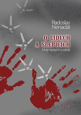 Nenadál Radoslav: O lidech a slepicích - Malý triptych o zabití