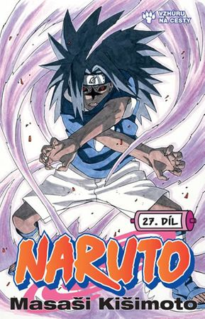 Kišimoto Masaši: Naruto 27 - Vzhůru na cesty